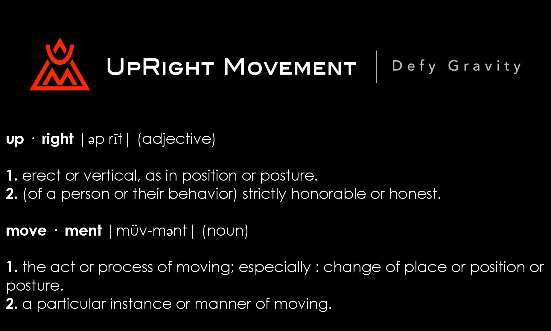 The Why, How, and What of UpRight Movement
